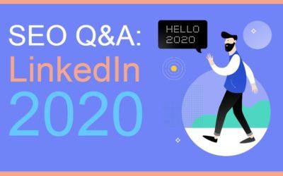 SEO Q&A: LinkedIn 2020