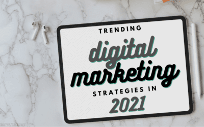 8 Trending Digital Marketing Strategies in 2021