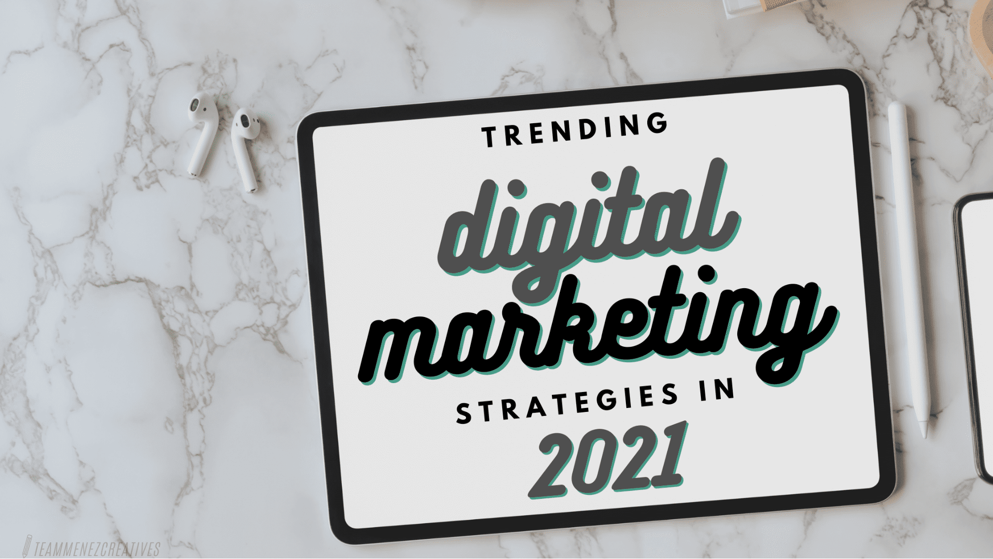 digital marketing trending strategies 2021