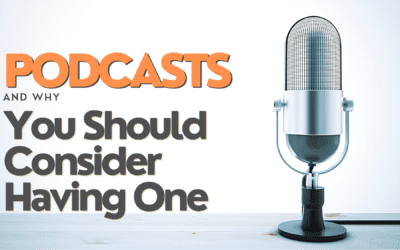 Podcasts and Why You Should Consider Starting One